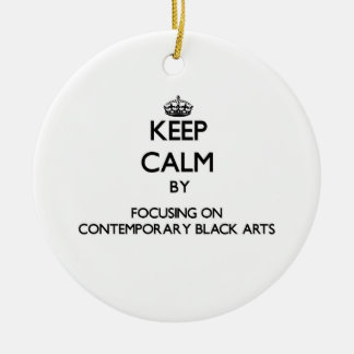 Keep calm by focusing on Contemporary Black Arts Christmas Ornaments