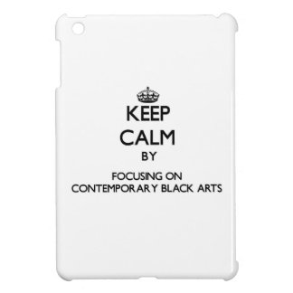 Keep calm by focusing on Contemporary Black Arts iPad Mini Cover