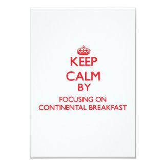 "Keep Calm by focusing on Continental Breakfast 3.5"" X 5"" Invitation Card"