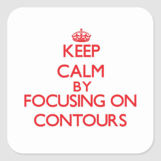 Keep Calm by focusing on Contours Square Sticker