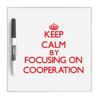 Keep Calm by focusing on Cooperation Dry Erase White Board