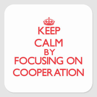 Keep Calm by focusing on Cooperation Stickers