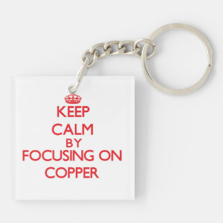 Keep Calm by focusing on Copper Acrylic Key Chain