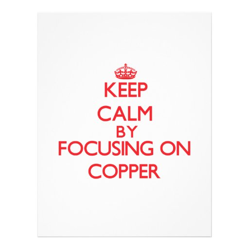 Keep Calm by focusing on Copper Flyer