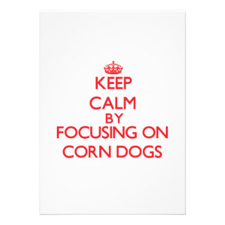 Keep Calm by focusing on Corn Dogs Cards
