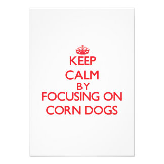 Keep Calm by focusing on Corn Dogs Invites