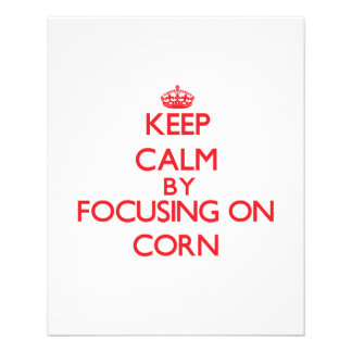 Keep Calm by focusing on Corn Full Color Flyer