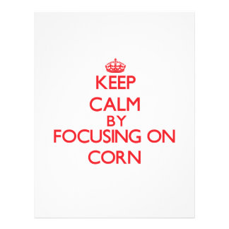 Keep Calm by focusing on Corn Custom Flyer