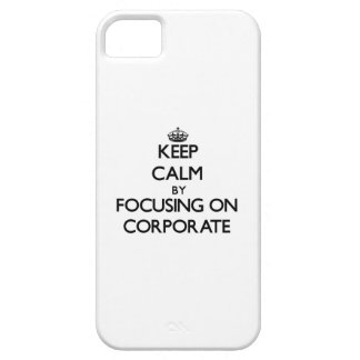 Keep Calm by focusing on Corporate iPhone 5 Cover