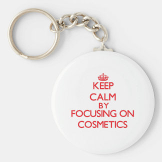 Keep Calm by focusing on Cosmetics Key Chain