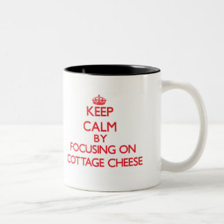 Keep Calm by focusing on Cottage Cheese Coffee Mugs