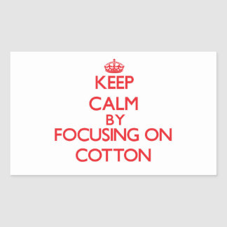 Keep Calm by focusing on Cotton Rectangular Stickers