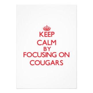 Keep Calm by focusing on Cougars Personalized Invitation