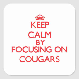 Keep Calm by focusing on Cougars Square Sticker