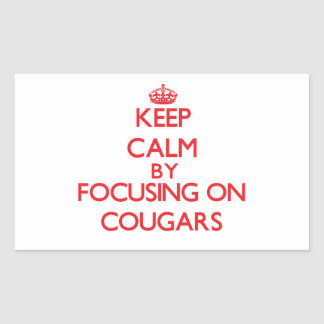 Keep Calm by focusing on Cougars Rectangular Sticker