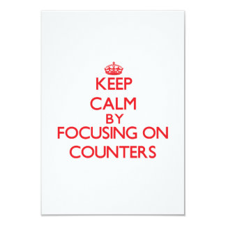 Keep Calm by focusing on Counters 9 Cm X 13 Cm Invitation Card