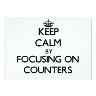 """Keep Calm by focusing on Counters 5"""" X 7"""" Invitation Card"""