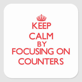Keep Calm by focusing on Counters Square Stickers