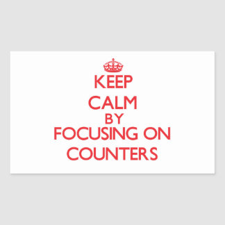 Keep Calm by focusing on Counters Stickers
