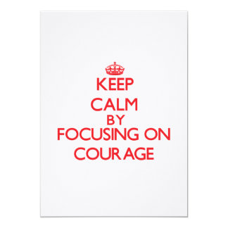 Keep Calm by focusing on Courage Personalized Invitation