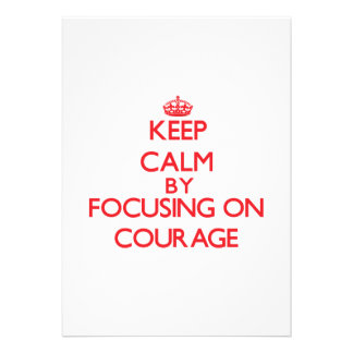 Keep Calm by focusing on Courage Personalized Invitations
