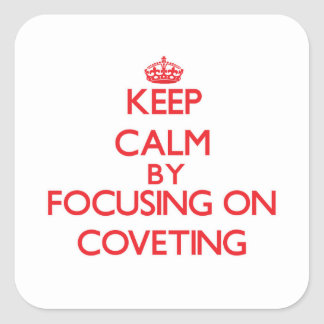 Keep Calm by focusing on Coveting Sticker