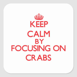 Keep Calm by focusing on Crabs Stickers