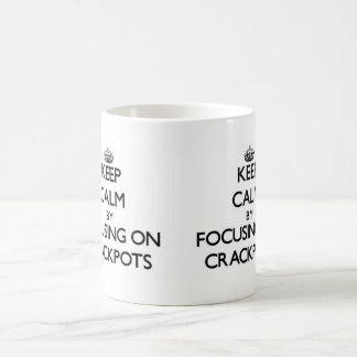 Keep Calm by focusing on Crackpots Mugs