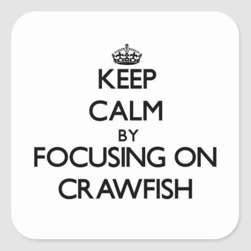 Keep Calm by focusing on Crawfish Sticker