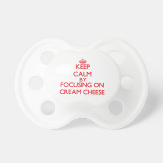 Keep Calm by focusing on Cream Cheese Baby Pacifier