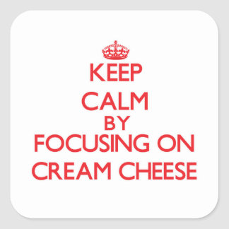Keep Calm by focusing on Cream Cheese Square Stickers