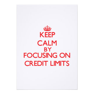 Keep Calm by focusing on Credit Limits Custom Invite