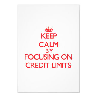 Keep Calm by focusing on Credit Limits Personalized Invite