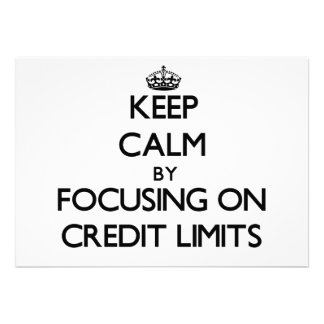 Keep Calm by focusing on Credit Limits Announcement