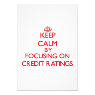 Keep Calm by focusing on Credit Ratings Custom Announcement