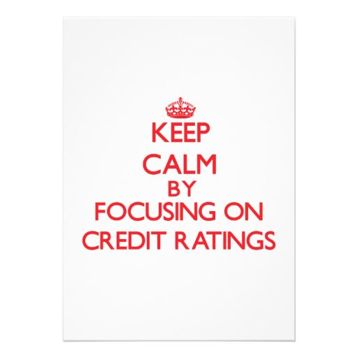 Keep Calm by focusing on Credit Ratings Cards