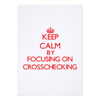 Keep Calm by focusing on Crosschecking Personalized Invitation