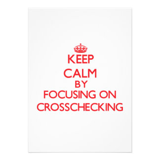 Keep Calm by focusing on Crosschecking Personalized Invite