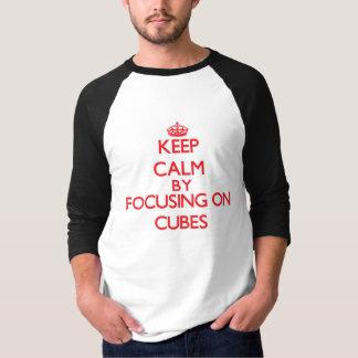 Keep Calm by focusing on Cubes Tshirt