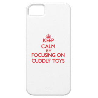 Keep Calm by focusing on Cuddly Toys iPhone 5 Cases