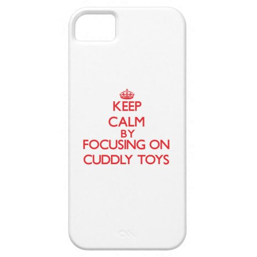 Keep Calm by focusing on Cuddly Toys iPhone 5 Cover