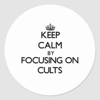 Keep Calm by focusing on Cults Stickers