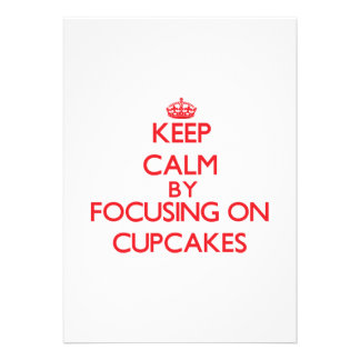Keep Calm by focusing on Cupcakes Personalized Invite