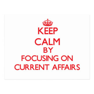 Keep Calm by focusing on Current Affairs Postcards