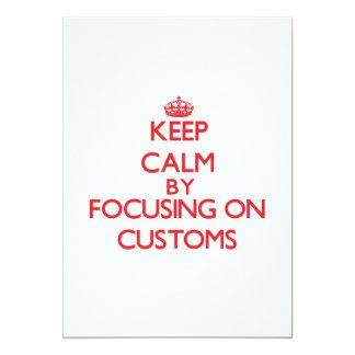Keep Calm by focusing on Customs 13 Cm X 18 Cm Invitation Card