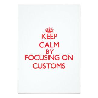 Keep Calm by focusing on Customs 9 Cm X 13 Cm Invitation Card