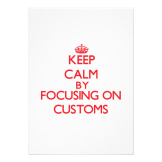 Keep Calm by focusing on Customs Invitations