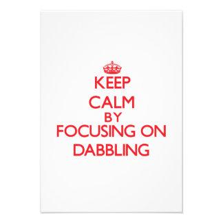 Keep Calm by focusing on Dabbling Custom Invite