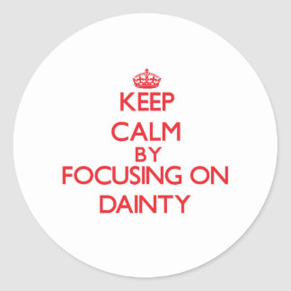 Keep Calm by focusing on Dainty Round Stickers