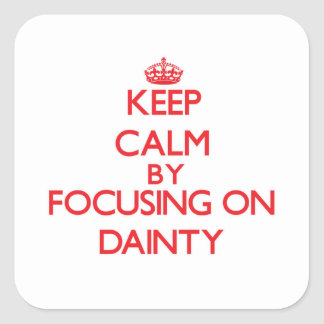 Keep Calm by focusing on Dainty Stickers